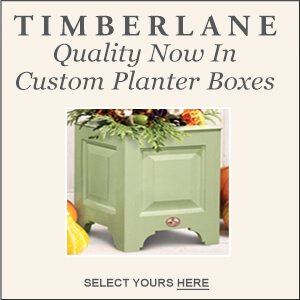 TIMBERLANE Quality Now In Custom Planter Boxes