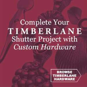 Complete Your TIMBERLANE Shutter Project with Custom Hardware